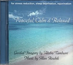 Peaceful, Calm & Relaxed cd by Alisha Tamburri and Alan Roubik
