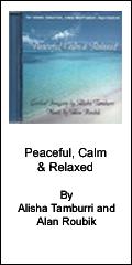 Peaceful, Calm and Relaxed by Alisha Tamburri and Alan Roubik